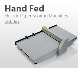 Hand Fed Electric Paper Scoring Machines